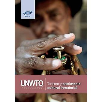 Turismo y patrimonio cultural inmaterial by World Tourism Organization