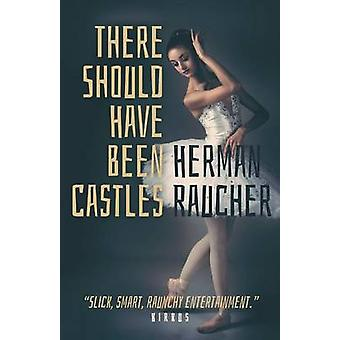 There Should Have Been Castles by Raucher & Herman