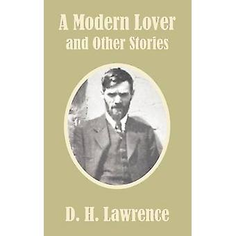 Modern Lover and Other Stories A by Lawrence & D. H.