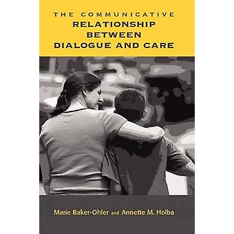 The Communicative Relationship Between Dialogue and Care by BakerOhler & Marie