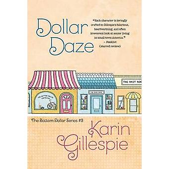 DOLLAR DAZE by Gillespie & Karin