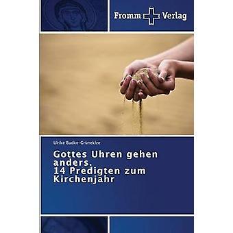 Gottes Uhren gehen anders. 14 Predigten zum Kirchenjahr by BudkeGrneklee Ulrike