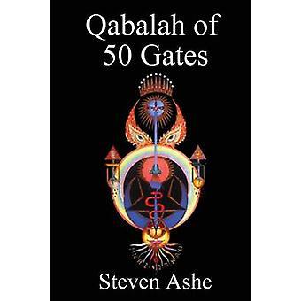 Qabalah of 50 Gates by Ashe & Steven