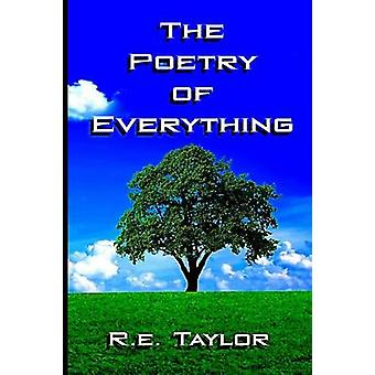 The Poetry of Everything by Taylor & R.e.