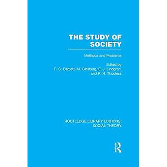 The Study of Society  Methods and Problems by Bartlett & F.C.