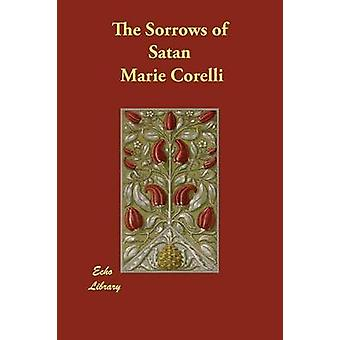 The Sorrows of Satan by Corelli & Marie