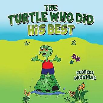 The Turtle Who Did His Best by Brownlee & Rebecca Aguirre