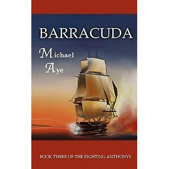 Barracuda The Fighting Anthonys Book 3 by Aye & Michael