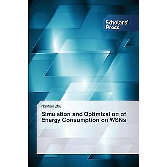 Simulation and Optimization of Energy Consumption on WSNs by Zhu Nanhao