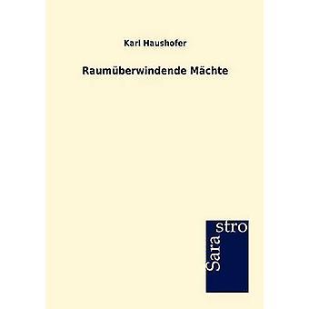 Raumberwindende Mchte by Haushofer & Karl