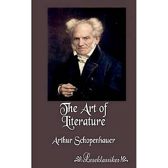 The Art of Literature by Schopenhauer & Arthur