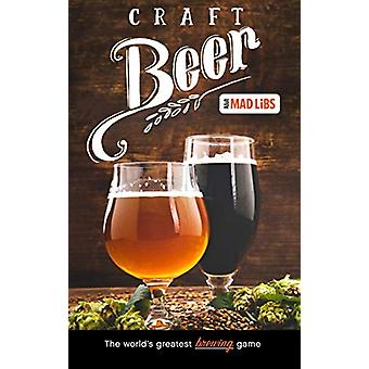 Craft Beer Mad Libs by Douglas Yacka - 9780593093597 Book