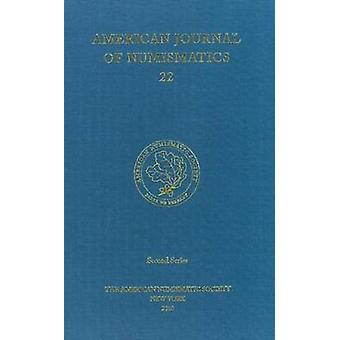 American Journal of Numismatics - 2010 - Volume 22 by Peter van Alfen -