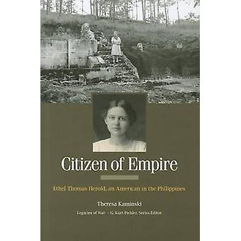 Citizen of Empire - Ethel Thomas Herold - an American in the Philippin
