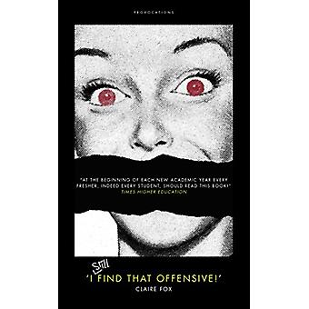 'I STILL Find That Offensive!' by Claire Fox - 9781785904165 Book