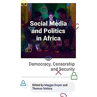 Social Media and Politics in Africa - Democracy - Censorship and Secur