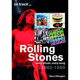 The Rolling Stones 1963-1980 - On Track - Every Album - Every Song by