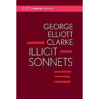 Illicit Sonnets by George Elliott Clarke - 9781911335412 Book