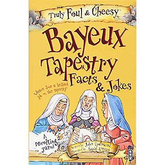 Truly Foul & Cheesy Bayeux Tapestry Facts & Jokes Book by Joh