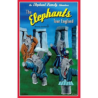 The Elephants Tour England by Beverly Eschberger - 9781932926293 Book