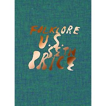 Seth Price - Folklore U.S. by Seth Price - Bettina Funcke - 9783863356