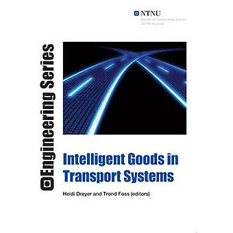 Intelligent Goods in Transport Systems by Heidi Dreyer - Trond Foss -