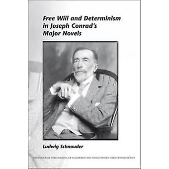 Free Will and Determinism in Joseph Conrad's Major Novels by Ludwig S