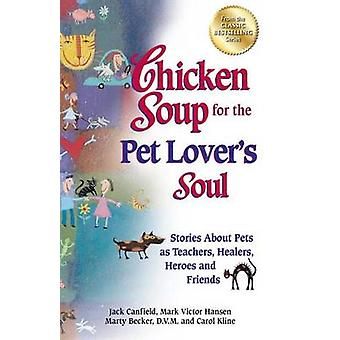 Chicken Soup for the Pet Lover's Soul - Stories about Pets as Teachers