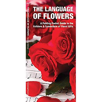 The Language of Flowers - A Pocket Guide to the Folklore & Symboli