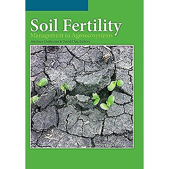 Soil Fertility Management in Agroecosystems by Amitava Chatterjee - 9