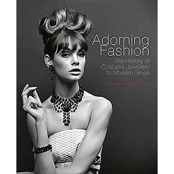 Adorning Fashion - The History of Costume Jewellery to Modern Times by