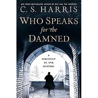 Who Speaks For The Damned by C. S. Harris - 9780399585685 Book