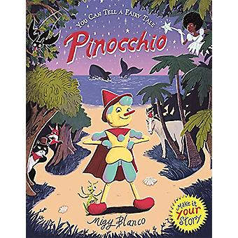 You Can Tell a Fairy Tale - Pinocchio by Migy Blanco - 9781787415027 B