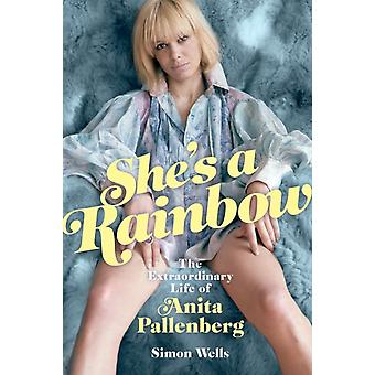 Shes a Rainbow The Extraordinary Life of Anita Pallenberg by Simon Wells