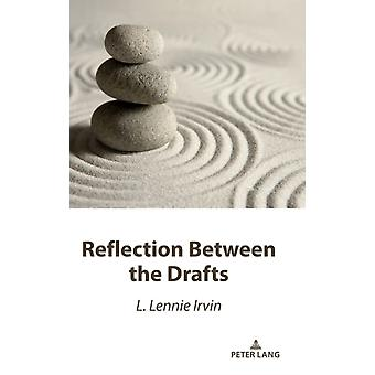 Reflection Between the Drafts by Irvin & L. Lennie