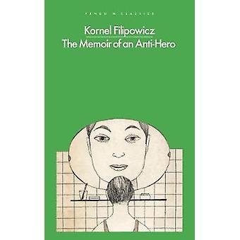 The Memoir of an AntiHero Penguin Modern Classics