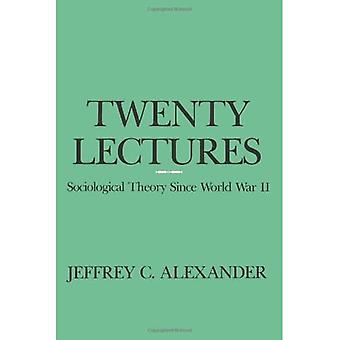 Twenty Lectures: Sociological Theory Since World War II
