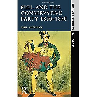 Peel and the Conservative Party, 1830-50 (Seminar Studies In History)