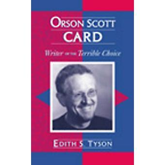 Orson Scott Card - Escritor da Terrível Escolha por Edith S. Tyson - 9