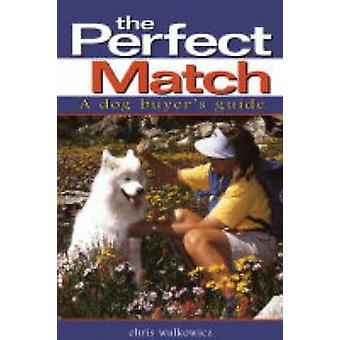 The Perfect Match - a Dog Buyer's Guide by Chris Walkowicz - 978087605