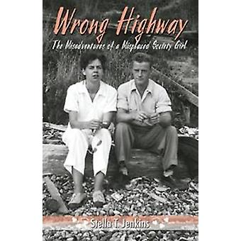 Wrong Highway - The Misadventures of a Misplaced Society Girl by Stell