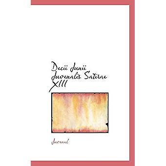 Decii Junii Juvenalis Satirae XIII by Juvenal - 9781110113200 Book