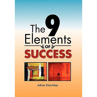 The 9 Elements of Success by Adrian Diaz-Alejo - 9781456897994 Book