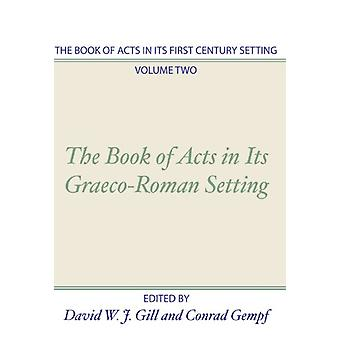 Book of Acts in Its First Century Setting by David W. J. Gill - 97815