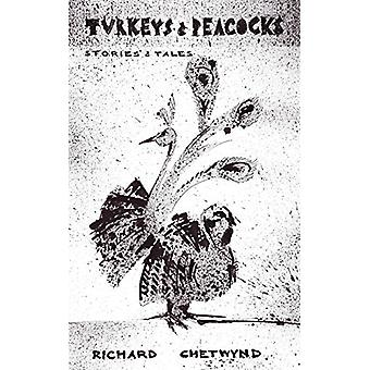 Turkeys & Peacocks - Stories & Tales by Richard Chetwynd - 978