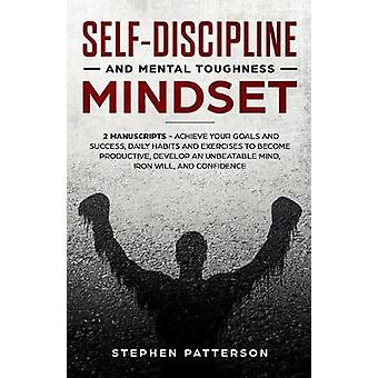 Self-Discipline and Mental Toughness Mindset - Achieve Your Goals and