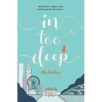 In Too Deep - A compelling and evocative story of love lost and found