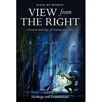 View from the Right - Volume I - Heritage and Foundations by Alain De