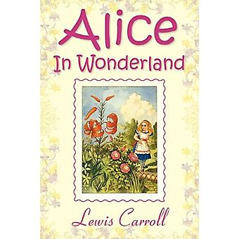 Alice In Wonderland by Lewis Carroll - 9781936041527 Book