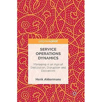 Service Operations Dynamics - Managing in an Age of Digitization - Dis